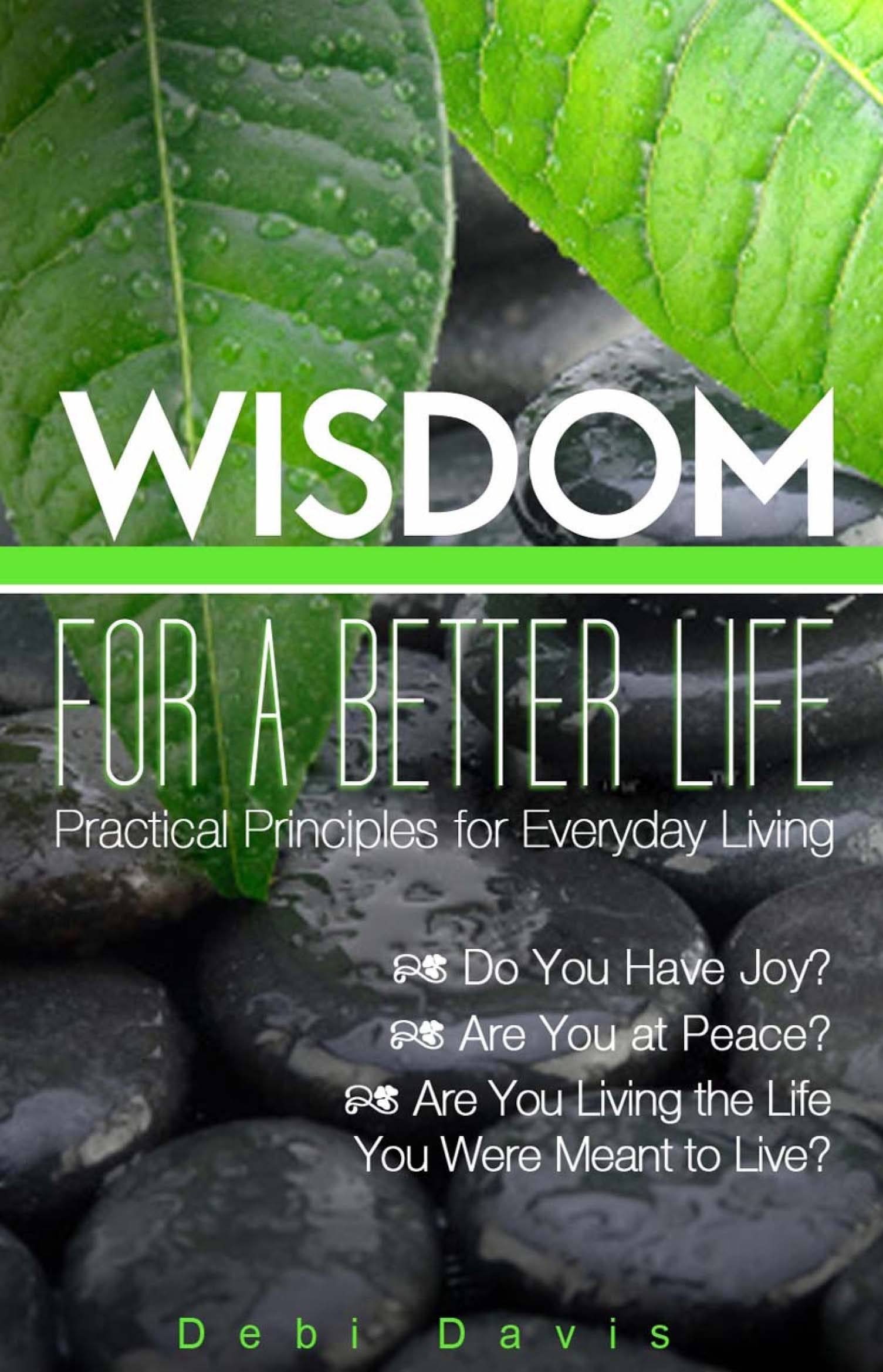 Wisdom for a Better Life:Practical Principles for Everyday Living