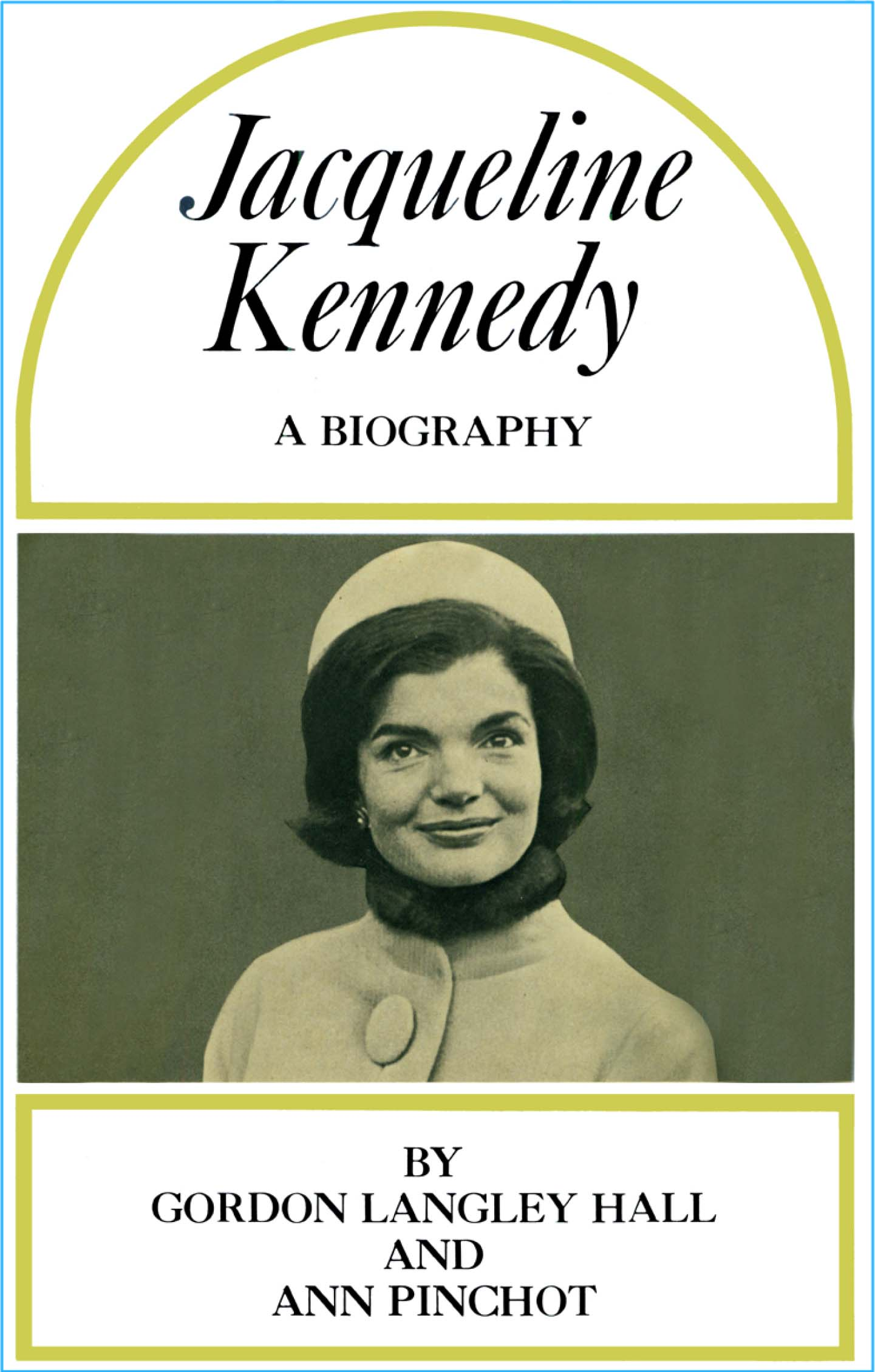 Jacqueline Kennedy - A Biography