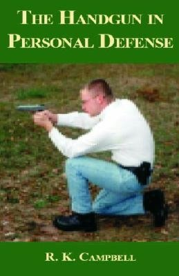 The Handgun in Personal Defense