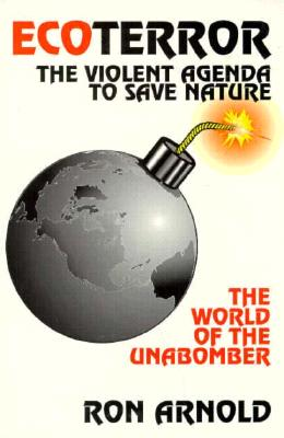 EcoTerror: The Violent Agenda to Save Nature