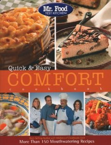 Mr. Food Test Kitchen Quick & Easy Comfort Cookbook