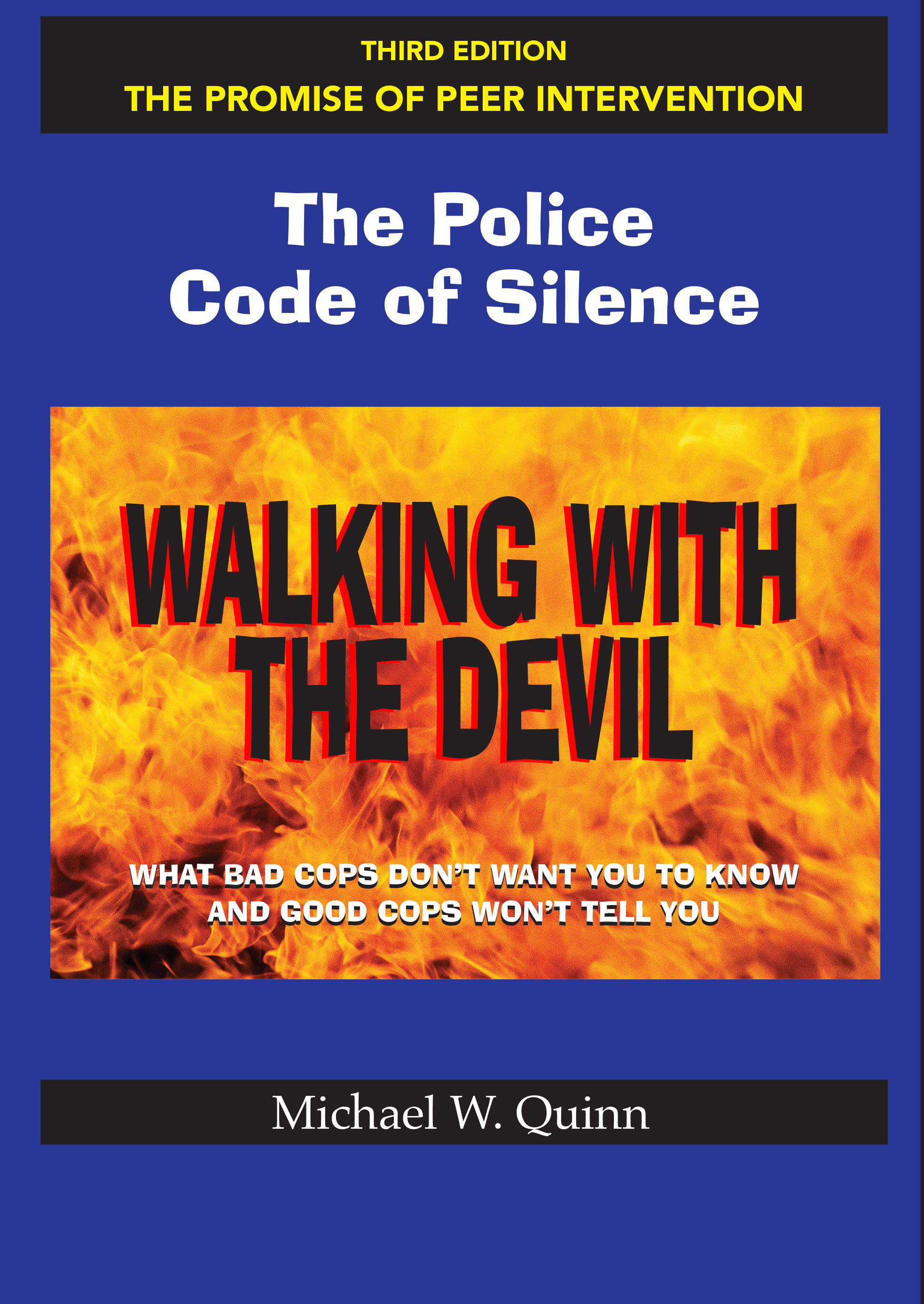Walking With the Devil: The Police Code of Silence - The Promise of Peer Intervention