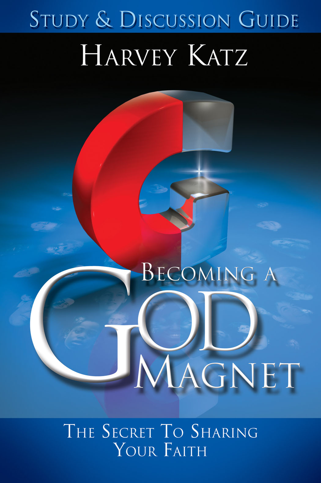 Becoming a God Magnet Study & Discussion Guide