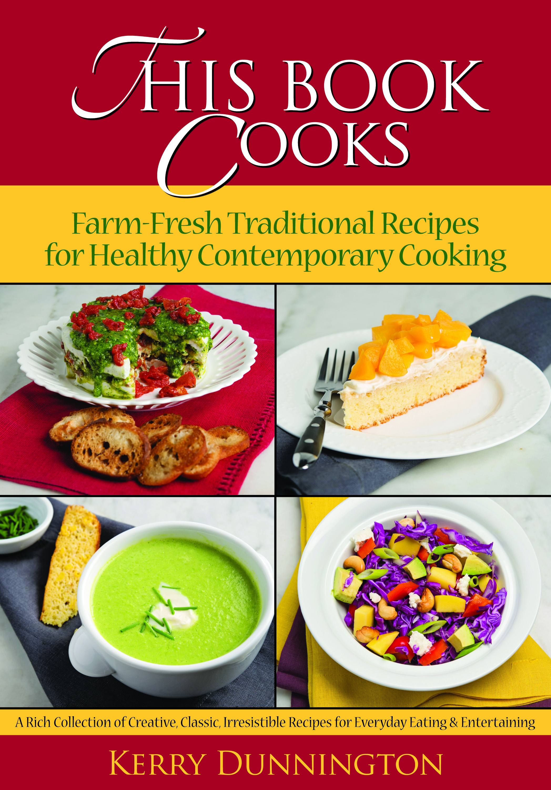 This Book Cooks: Farm-Fresh Traditional Recipes for Healthy Contemporary Cooking