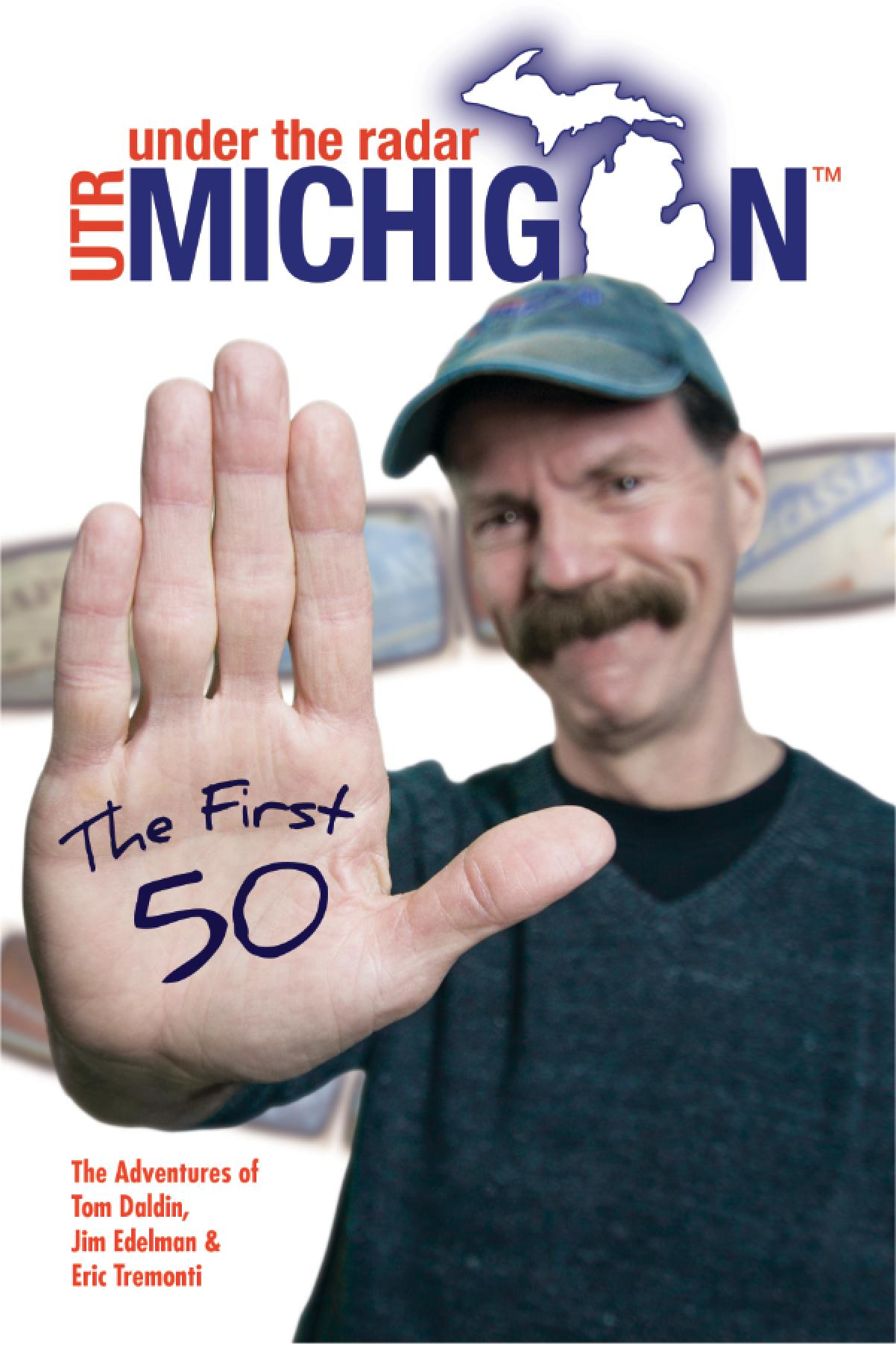 Under The Radar Michigan: The First 50