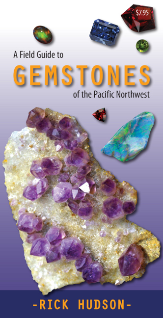 A Field Guide to Gemstones of the Pacific Northwest