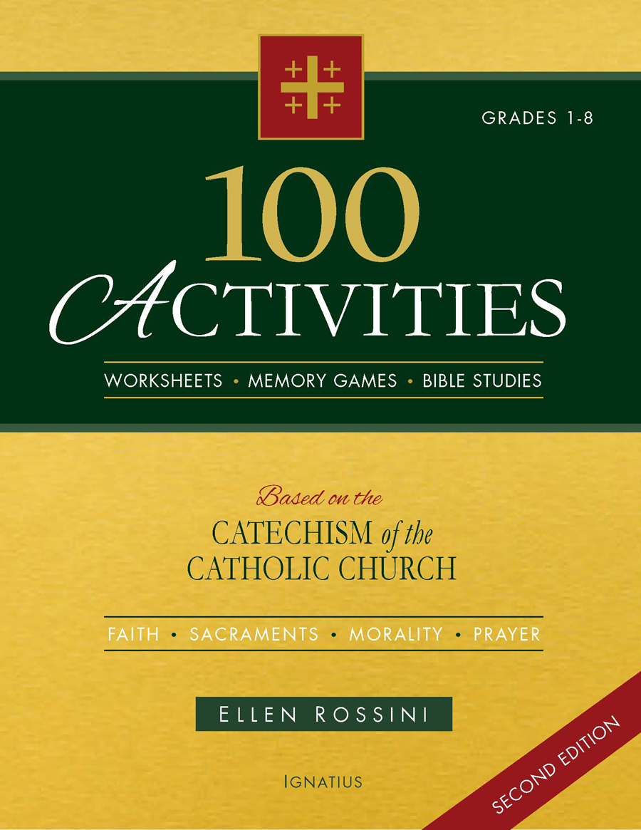100 Activities Based on the Catechism of the Catholic Church Second Edition