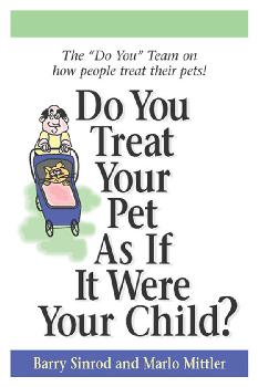 Do You Treat Your Pet as if it were Your Child?
