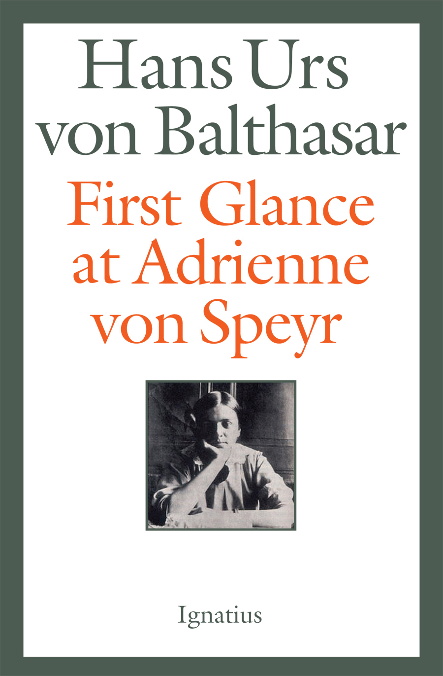 First Glance at Adrienne Von Speyr - 2nd Edition
