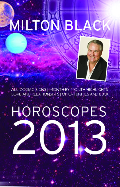 Milton Black's 2013 Horoscopes