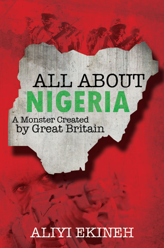 All About Nigeria - A Monster Created by Great Britain