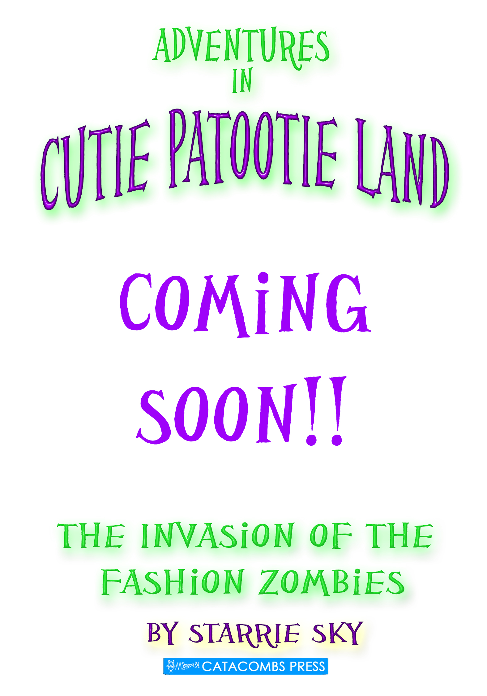 Adventures in Cutie Patootie Land and the Invasion of the Fashion Zombies