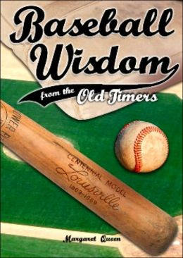 Baseball Wisdom from the Old Timers