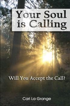 Your Soul Is Calling...Will You Accept The Call?