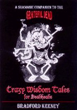 Crazy Wisdom Tales for Dead Heads