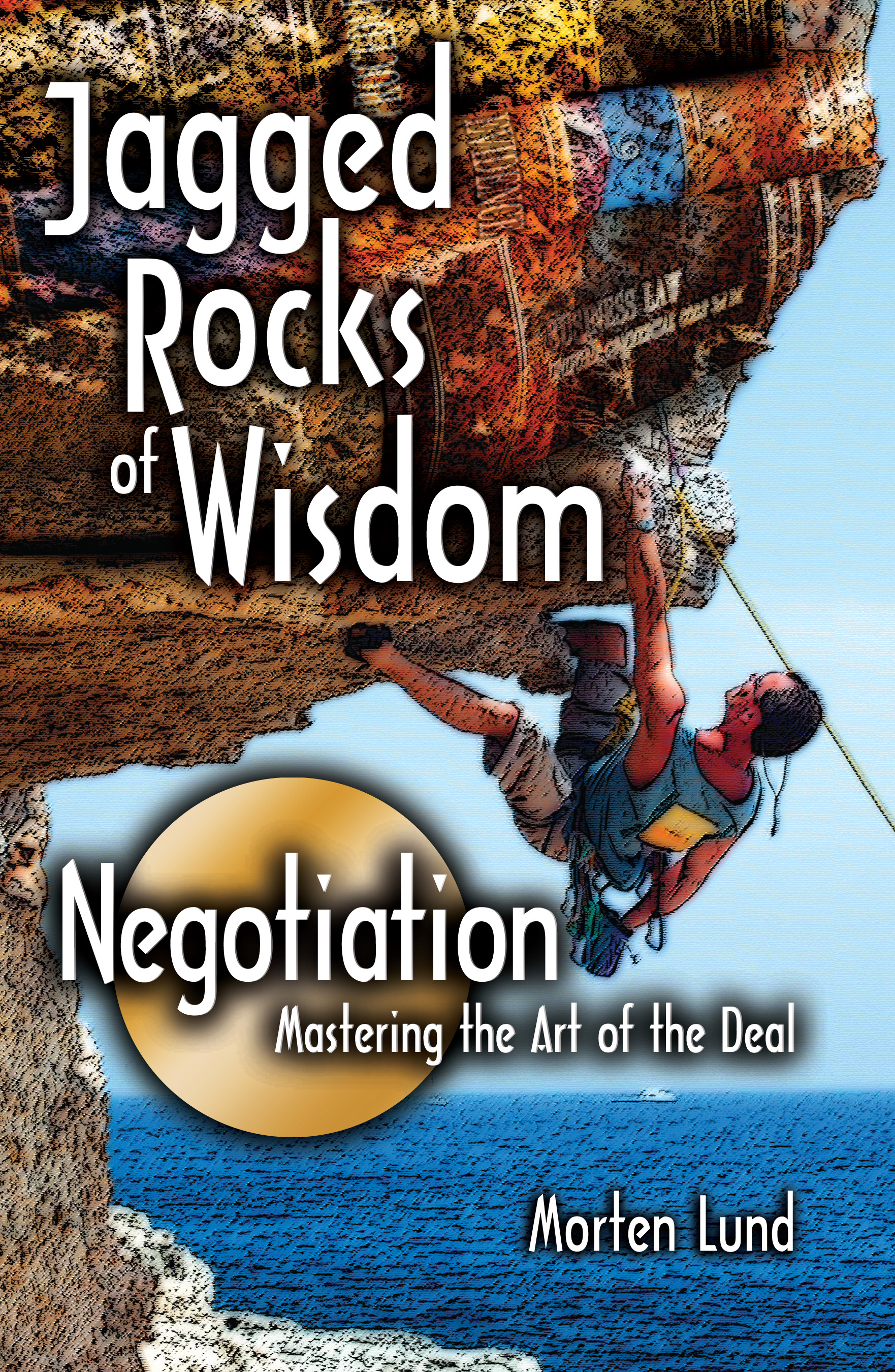 Jagged Rocks of Wisdom—Negotiation