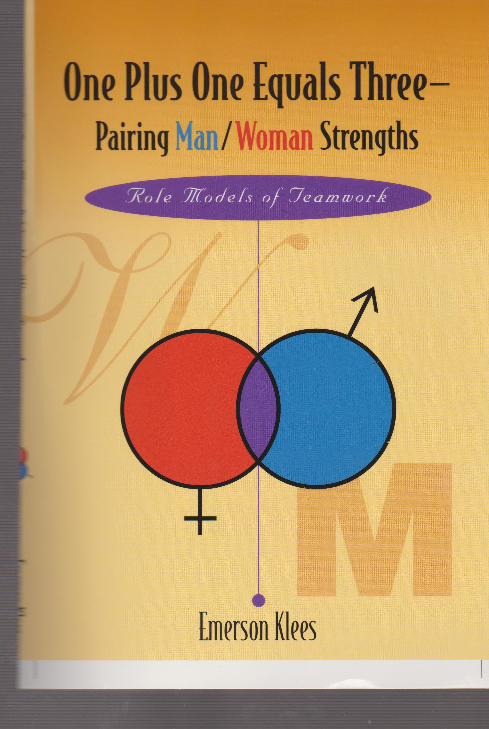 One Plus One Equals Three--Pairing Man / Woman Strengths