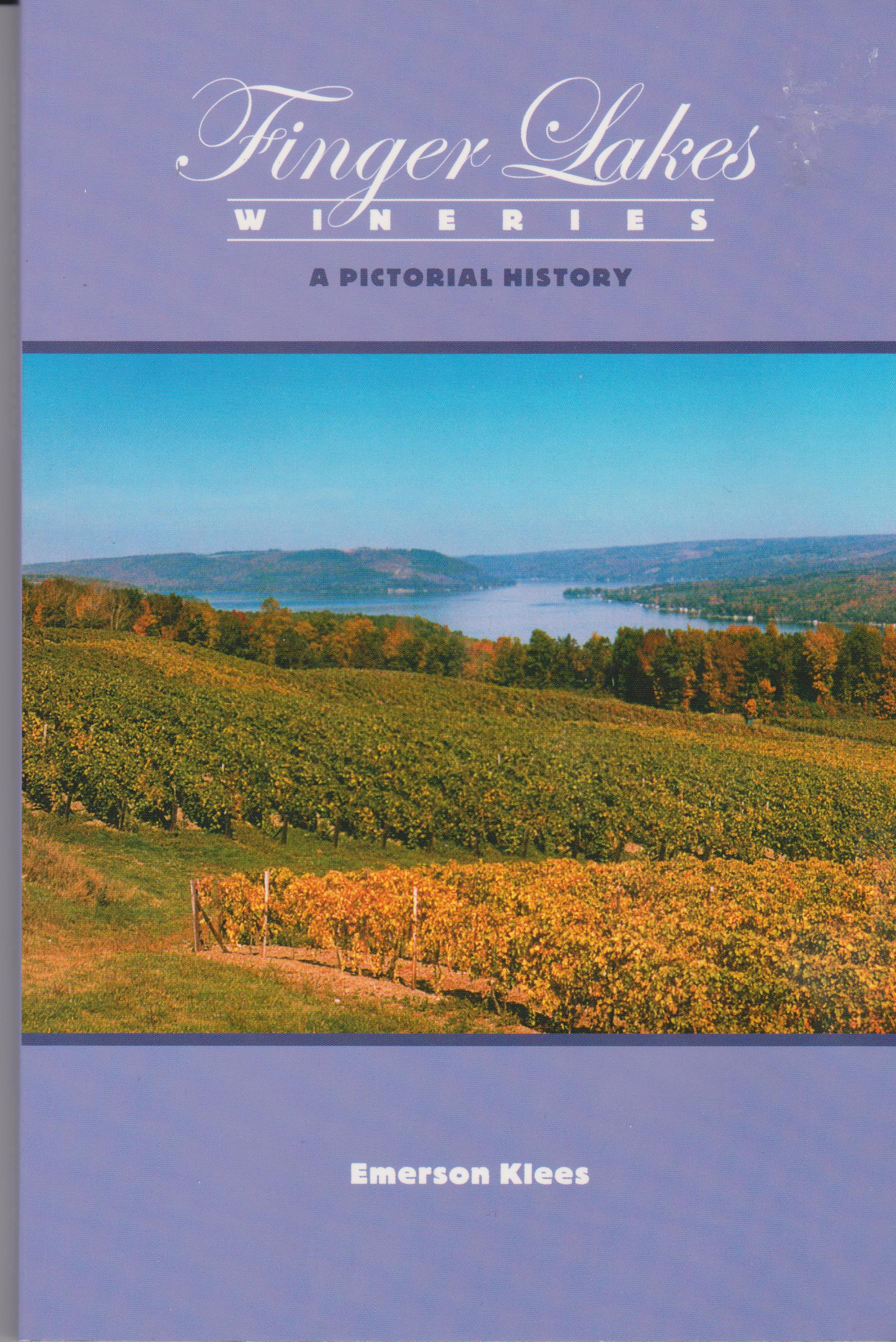 Finger Lakes Wineries: A Pictorial History