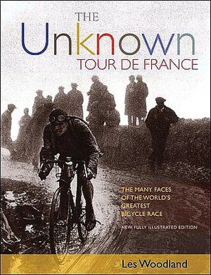 The Unknown Tour De France