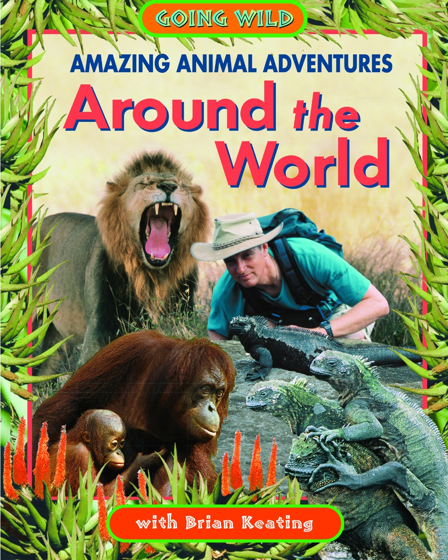 Amazing Animal Adventures Around the World