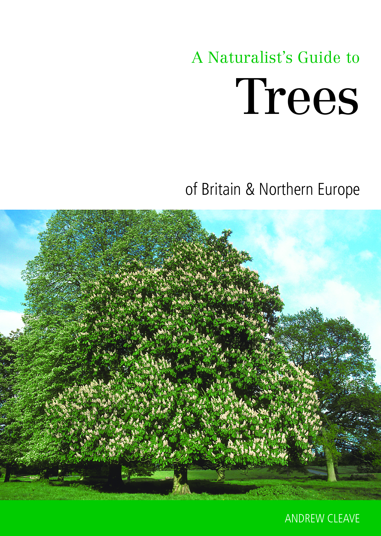A Naturalist's Guide to the Trees of Britain & Northern Europe