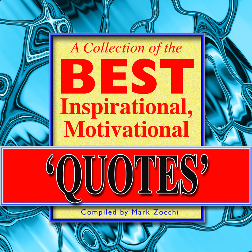 A Collection of the Best Inspirational, Motivational Quotes