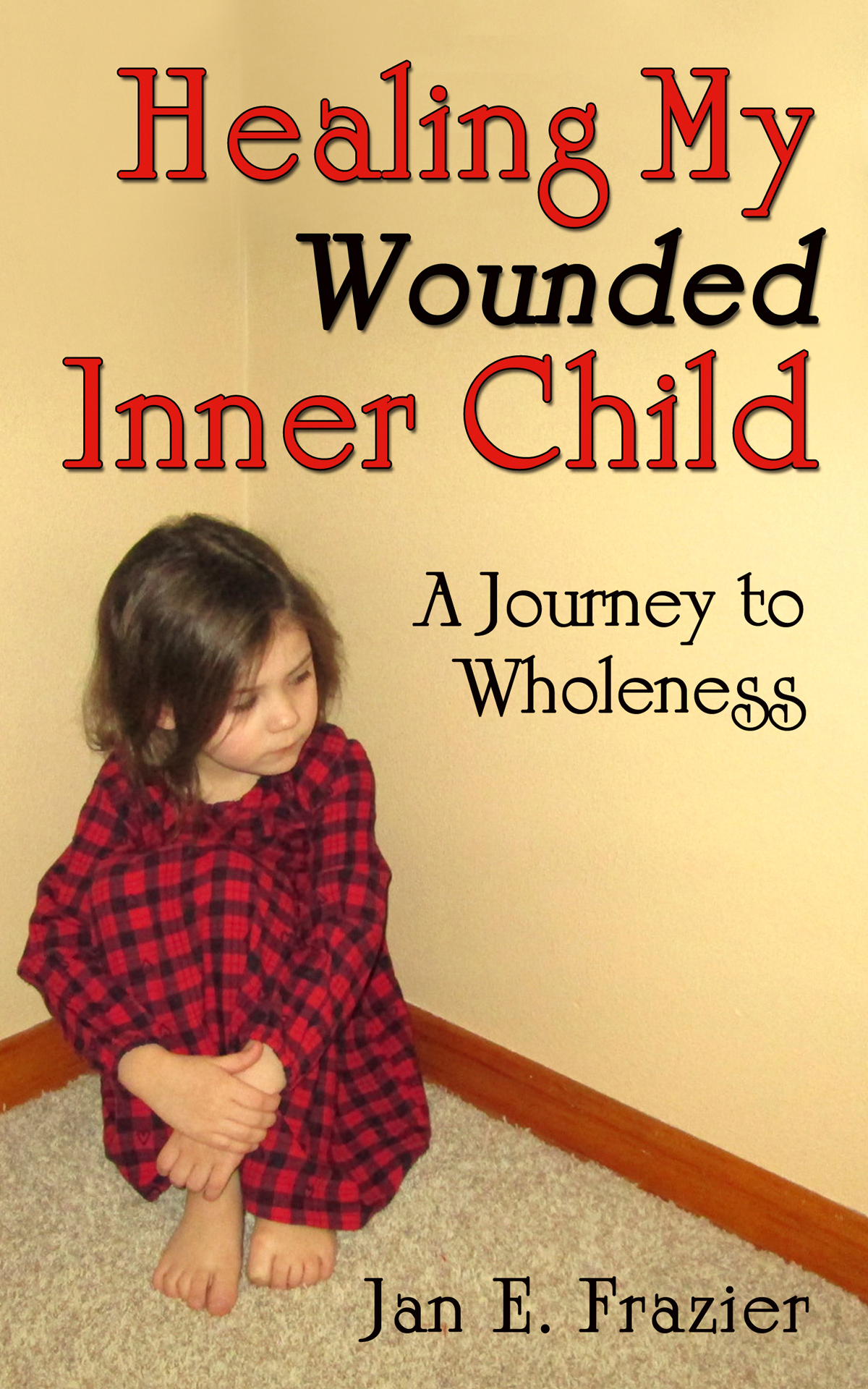 Healing My Wounded Inner Child