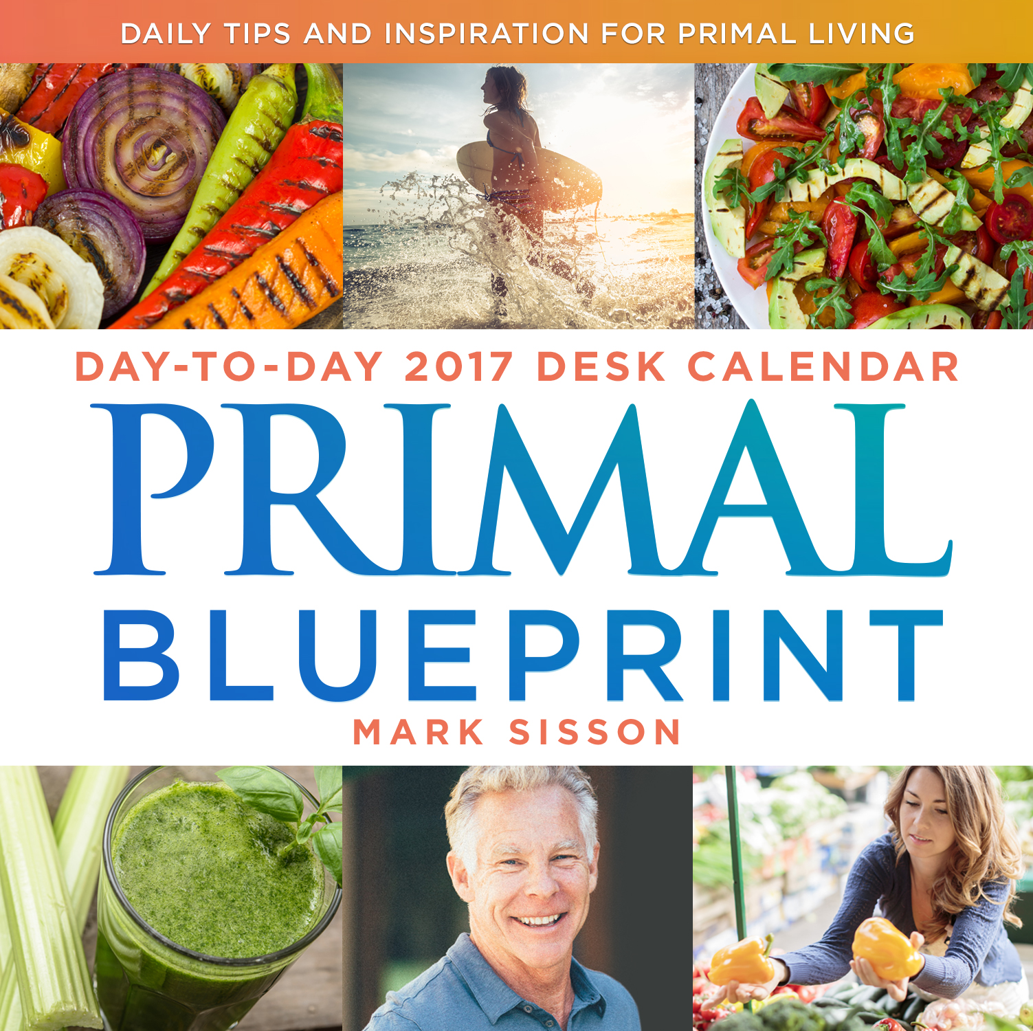 Primal Blueprint Day-to-Day 2017 Desk Calendar