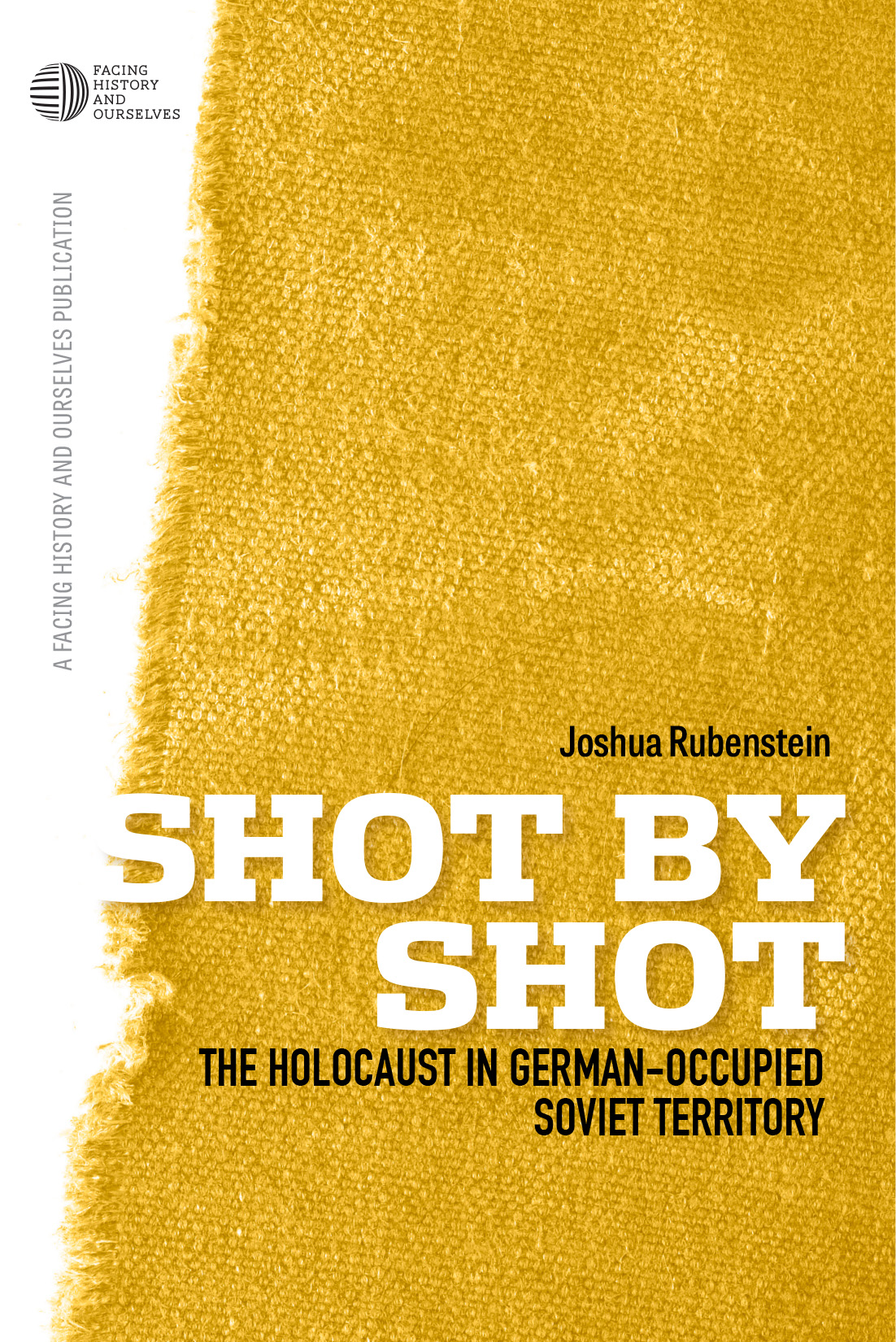 Shot by Shot: The Holocaust in German-Occupied Soviet Territory