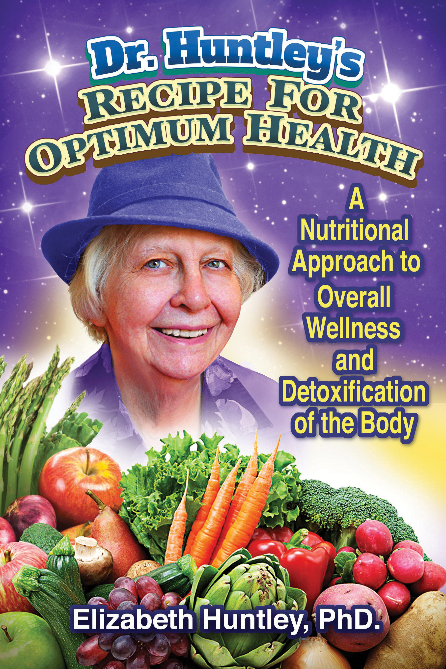 Dr. Huntley's Recipe for Optimum Health