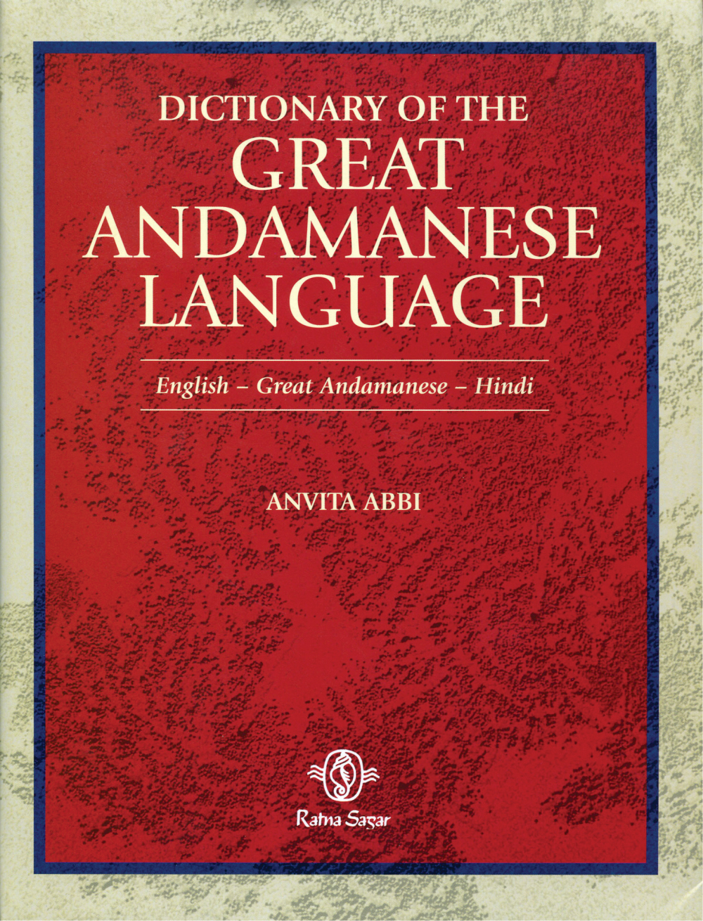A Dictionary of the Great Andamanese Language