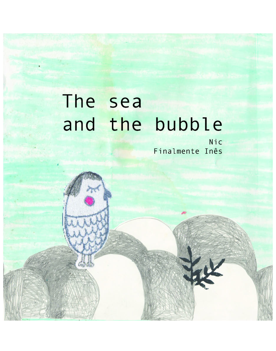 The Sea and The Bubble