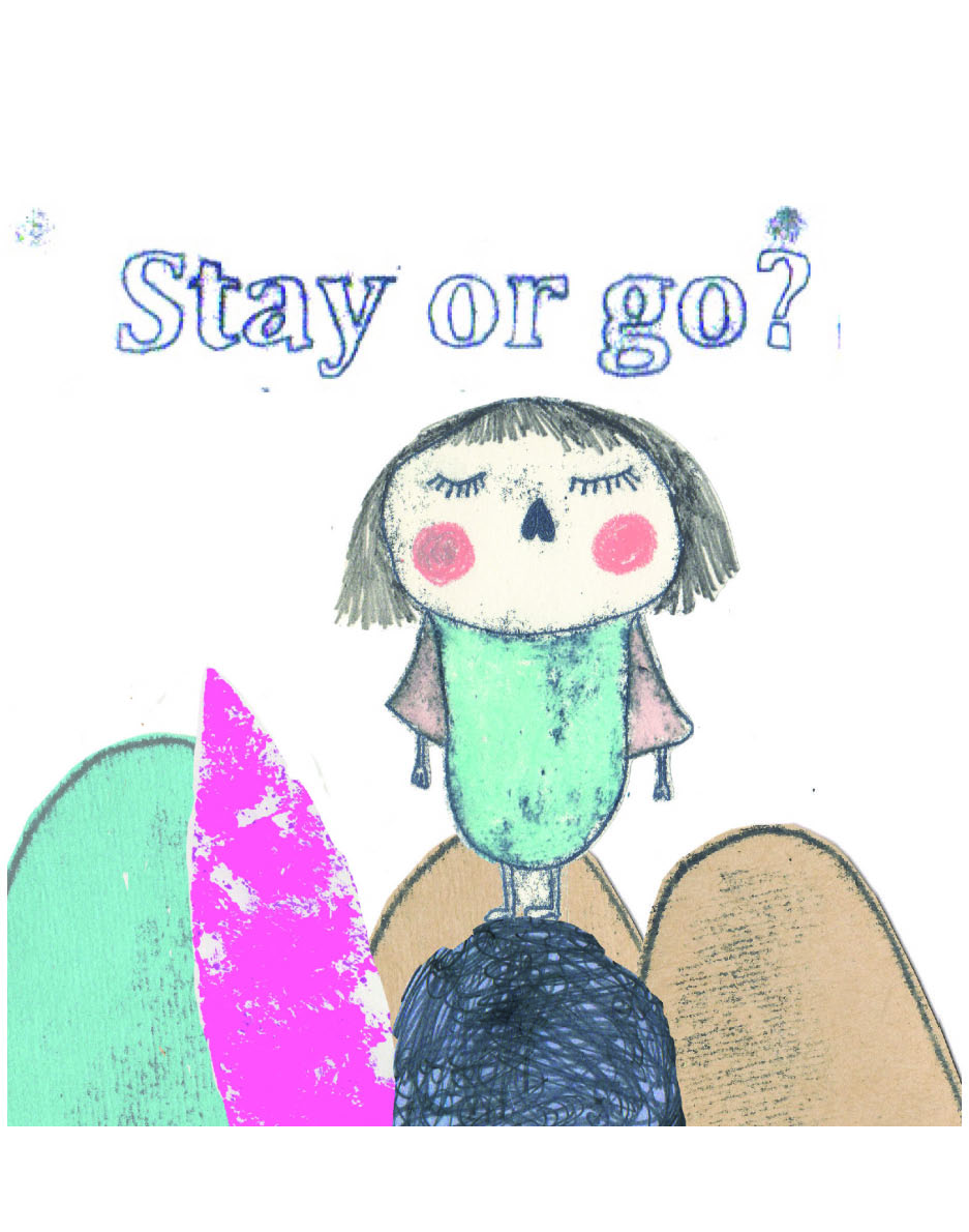 Stay or go ?