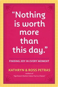 """Nothing Is Worth More Than This Day."""
