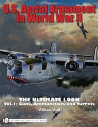 U.S. Aerial Armament in World War II The Ultimate Look