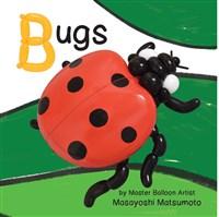 Balloon Art Books: Bugs