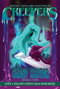 Creepers: Ghost Writer