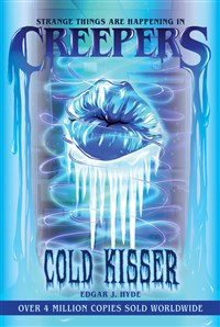 Creepers: Cold Kisser