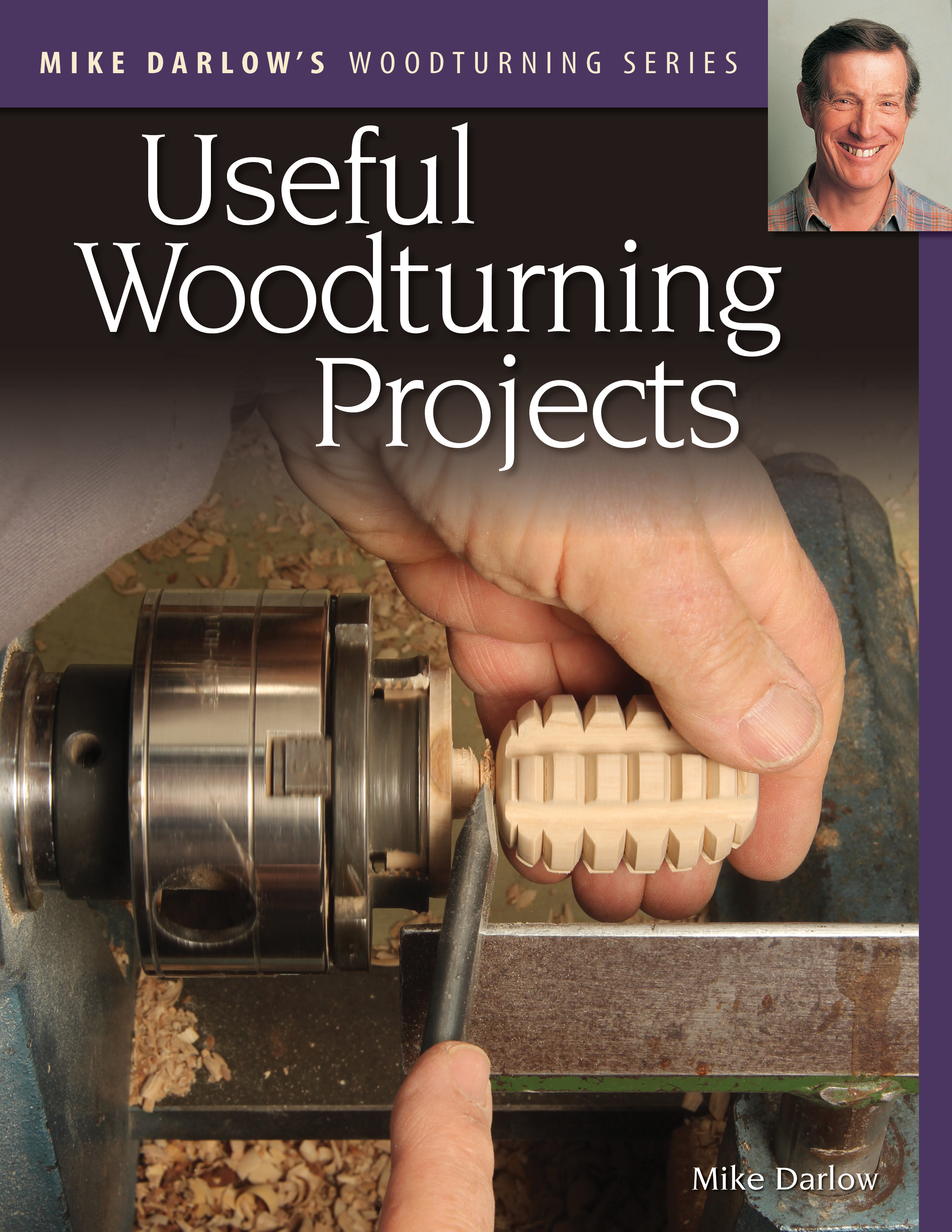 Mike Darlow's Woodturning Series: Useful Woodturning Projects