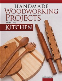 Handmade Woodworking Projects for the Kitchen
