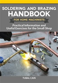 Soldering and Brazing Handbook for Home Machinists