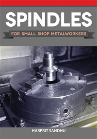 Spindles for Small Shop Metalworkers