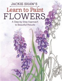 Jackie Shaw's Learn to Paint Flowers