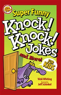 Super Funny Knock-Knock Jokes and More for Kids