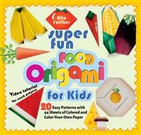 Super Fun Food Origami for Kids