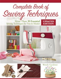 Complete Book of Sewing Techniques, Updated Edition