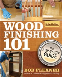 Wood Finishing 101, Revised Edition