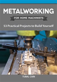 Metalworking for Home Machinists