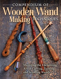 Compendium of Wooden Wand Making Techniques (HC)