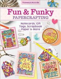 Fun & Funky Papercrafting